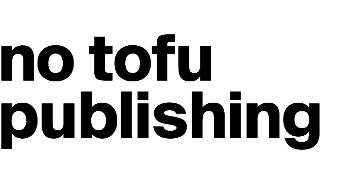 No Tofu Publishing
